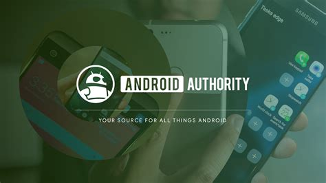 Android Authority by Welcome To The All New Android Authority Android Authority
