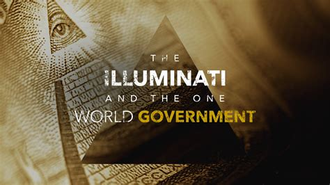 illuminati government the illuminati and the one world government