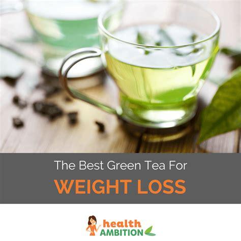 best tea the best green tea for weight loss