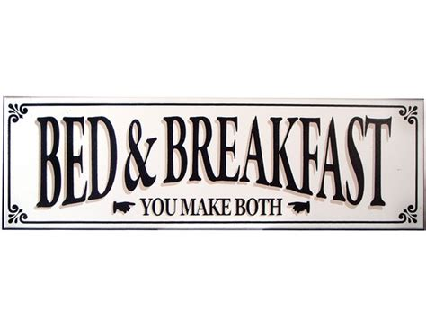 the one bed and breakfast bed and breakfast sign
