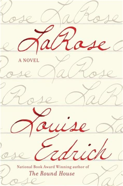 house of la rose larose by louise erdrich reviews discussion bookclubs lists