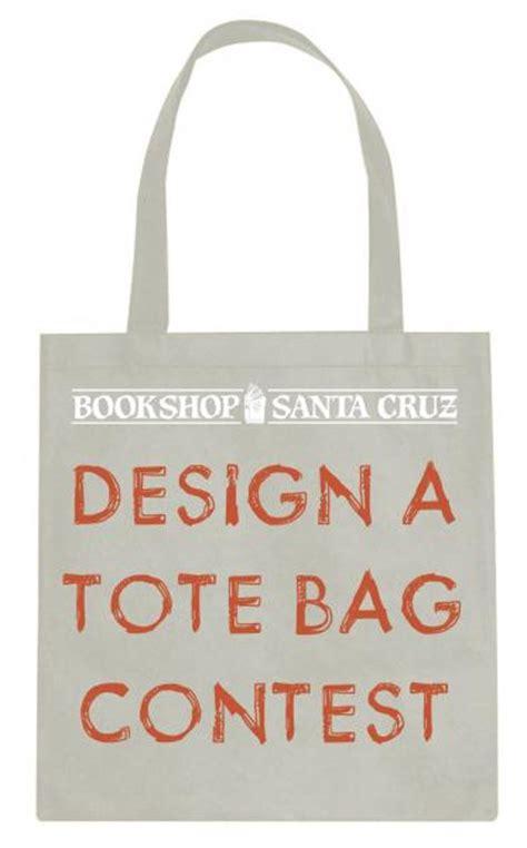 design your bag contest bookshop santa cruz s 2016 design a tote bag contest
