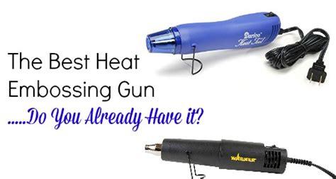 Hair Dryer Vs Heat Gun Embossing the best heat embossing gun do you already it