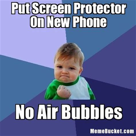 New Phone Meme - put screen protector on new phone create your own meme