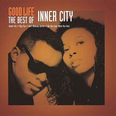 Good Life Inner City Mp3 Download | good life the best of inner city by inner city on mp3 wav