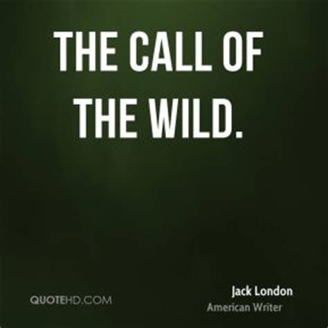 theme quotes from call of the wild jack wild quotes quotesgram