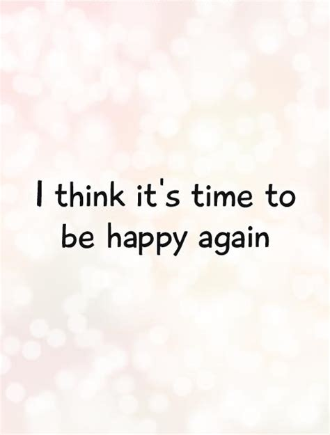Its Time To Lulu Again by Quotes About Being Happy Quotesgram