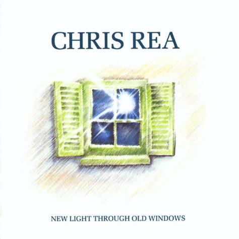 the best of chris rea the best of chris rea new light through windows