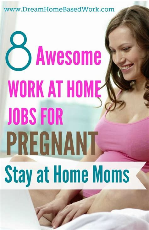 5 stay at home mom jobs 8 awesome work at home jobs for pregnant stay at home moms