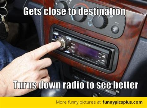 Radio Meme - turning down the car radio to see better funny pictures