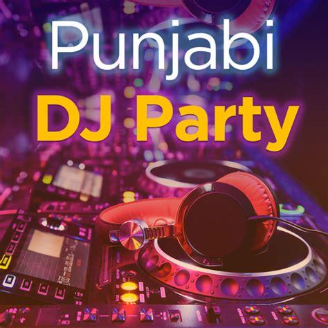 download mp3 dj party songs punjabi dj mix music playlist best mp3 songs on gaana com