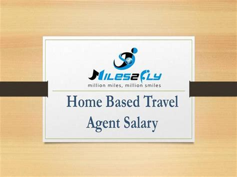Home Based Travel by Home Based Travel Salary Authorstream