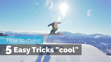 7 Tricks On Being A Cool by How To Make 5 Easy Ski Tricks Cool