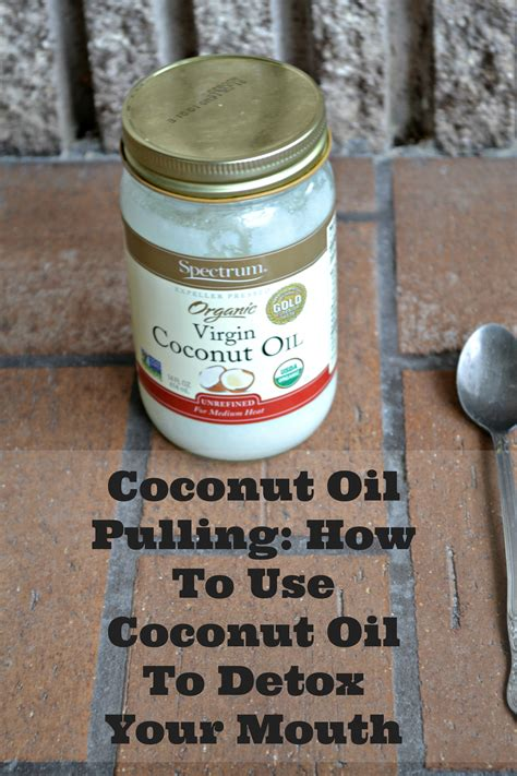 Detox Through Pulling by Coconut Pulling To Detox Your Pull The Bacteria