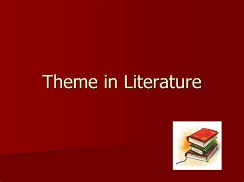 themes literature definition theme in literature ppt video online download