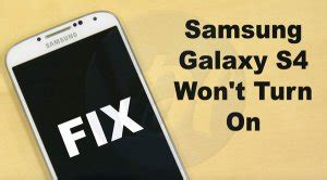 my samsung wont turn on what to do when samsung galaxy s4 won t turn on viral hax