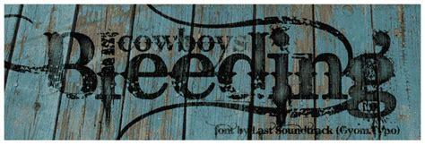 tattoo font bleeding cowboy bleeding cowboys schriftart dafont com