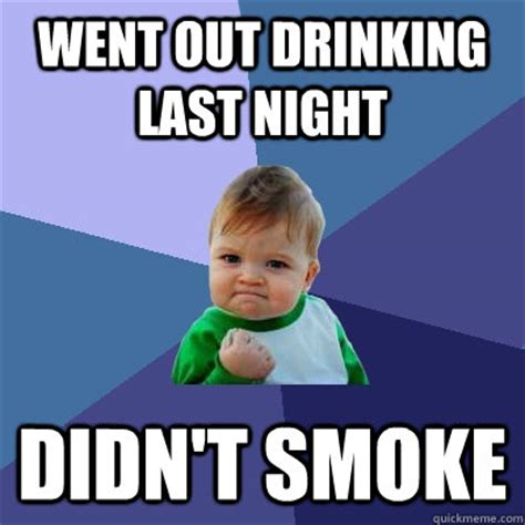 Kid Drinking Beer Meme - went out drinking last night didn t smoke success kid