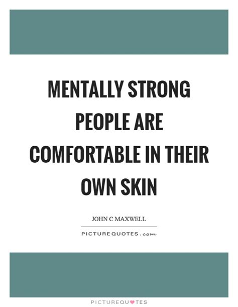 comfortable in my skin lyrics mentally strong people are comfortable in their own skin