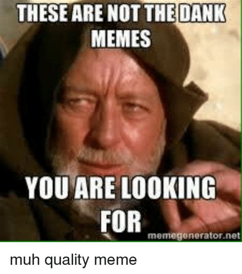 Memes Memes - these are dank memes you are looking for meme generator