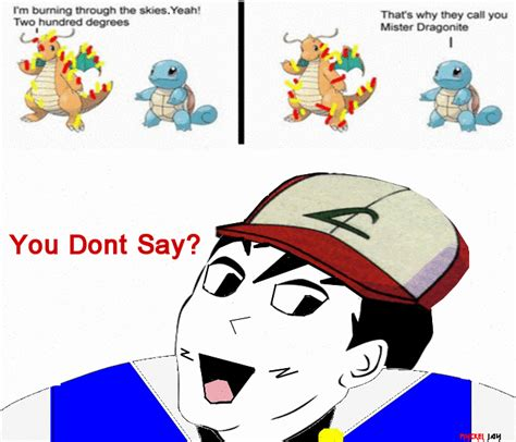 You Dont Say Meme - mr dragonite you don t say know your meme
