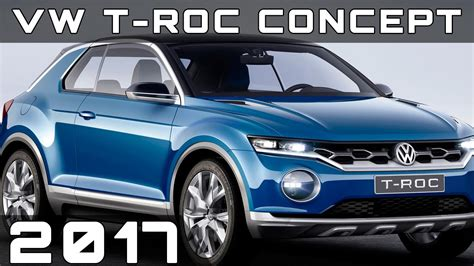 volkswagen concept 2017 2017 volkswagen t roc concept review