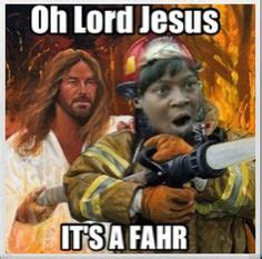 Oh Sweet Jesus Meme - 1000 images about sweet brown o lord jesus its a fire on