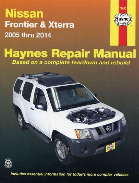 2005 nissan xterra service manual nissan frontier xterra shop repair manual 2005 2014 chilton