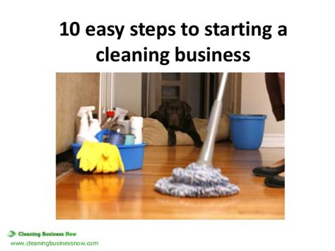 10 Steps For Cleaning by 10 Easy Steps On How To Start A Residential Cleaning Business