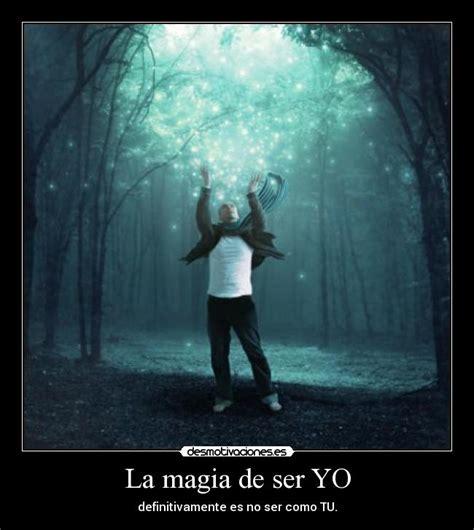 la magia de ser b01mxy8rp9 la magia de ser yo desmotivaciones