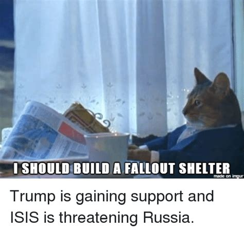 Imgur Com Meme - ishould build a fallout shelter made on imgur trump is
