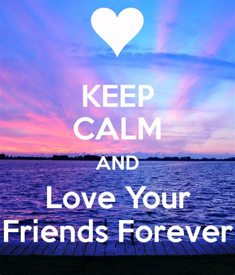 imagenes de keep calm and love your friends keep calm and love your friends forever poster