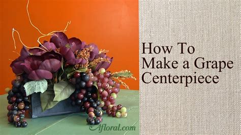 how to make a grape centerpiece youtube