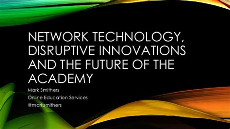 innovation and the future network technology disruptive innovation and the future
