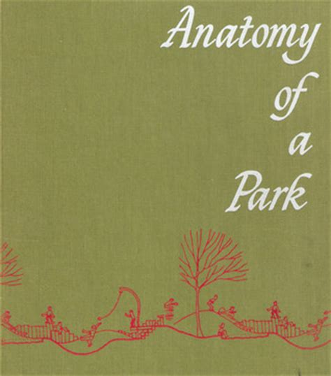 Anatomy Of A Park anatomy of a park the essentials of recreation area planning and design by albert j rutledge