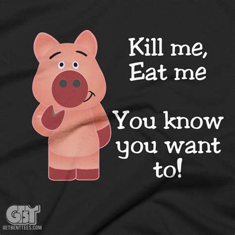 kill me me bacon kill me eat me humorous tshirt get bent tees