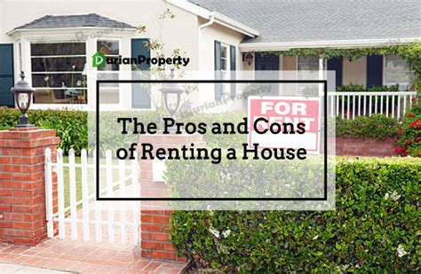 pros and cons of renting a house the pros and cons of renting a house