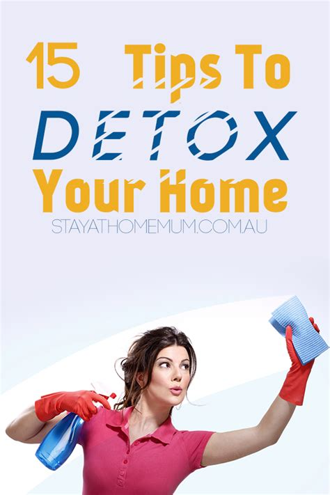 Detox Your House by 15 Tips To Detox Your Home Stay At Home