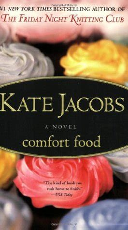 comfort food book comfort food by kate jacobs reviews discussion