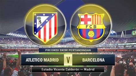 barcelona to madrid atletico madrid vs barcelona