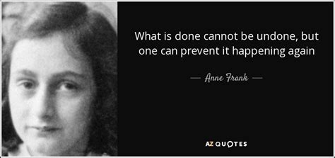 It Is Done frank quote what is done cannot be undone but one