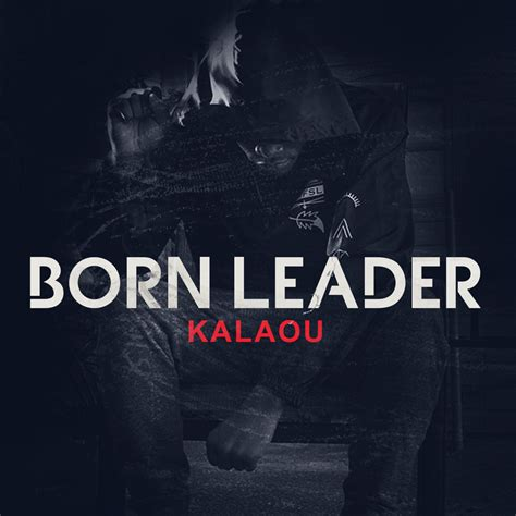 Born Leader Definition | kalaou born leader ep 2014 mixtape stream download