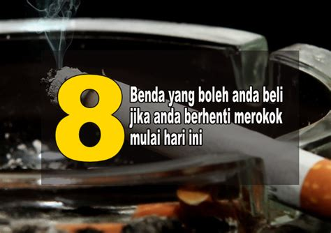 Beli Baht Hari Ini anda mu beli 8 benda ini jika berhenti merokok mulai