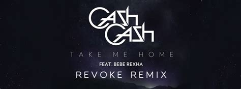 take me home ft bebe rexha revoke remix