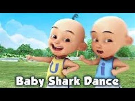 baby shark senam senam lagu baby shark dance upin ipin dikejar lebah youtube