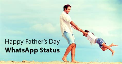 S Day Status Happy Father S Day 2016 Whatsapp Status And Status