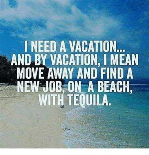 i need a vacation meme i need a vacation meme 28 images 25 best memes about i