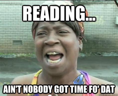 Dat Meme - reading ain t nobody got time fo dat sweet brown