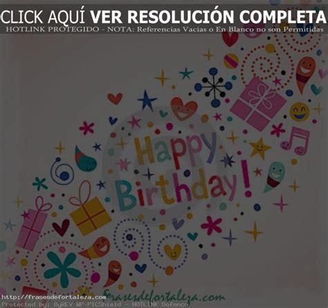 imagenes y frases de cumpleaños en ingles tarjetas de cumpleanos en espanol gratis frases de fortaleza