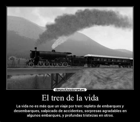 imagenes y frases del tren de la vida el tren de la vida desmotivaciones